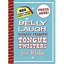 Belly Laugh Totally Terrific Tongue Twisters for Kids: 350 Terribly Tangled Tongue Twisters! (English Edition)