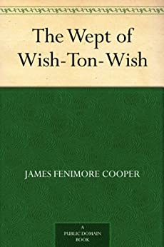 """The Wept of Wish-Ton-Wish (English Edition)"",作者:[Cooper,James Fenimore]"