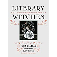 Literary Witches: A Celebration of Magical Women Writers (English Edition)