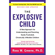 The Explosive Child: A New Approach for Understanding and Parenting Easily Frustrated, Chronically Inflexible Children (English Edition)
