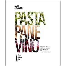 Pasta, Pane, Vino: Deep Travels Through Italy's Food Culture (Roads & Kingdoms Presents) (English Edition)