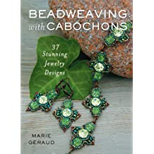 Beadweaving with Cabochons: 37 Stunning Jewelry Designs (English Edition)