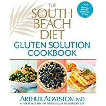 The South Beach Diet Gluten Solution Cookbook: 175 Delicious, Slimming, Gluten-Free Recipes (English Edition)
