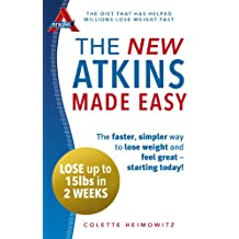 The New Atkins Made Easy: The faster, simpler way to lose weight and feel great – starting today! (English Edition)