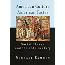 American Culture, American Tastes: Social Change and the 20th Century (English Edition)
