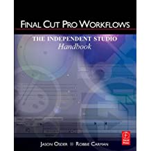 Final Cut Pro Workflows: The Independent Studio Handbook (English Edition)