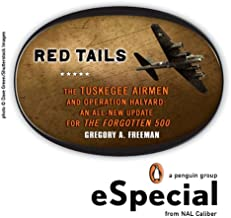 Red Tails: The Tuskegee Airmen and Operation Halyard: An All-New Update for The Forgotten 500: A Penguin eSpecial from NAL...