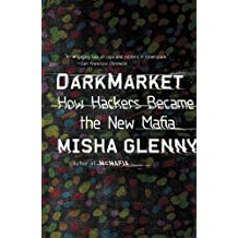 DarkMarket: How Hackers Became the New Mafia (English Edition)