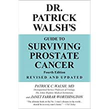 Dr. Patrick Walsh's Guide to Surviving Prostate Cancer (English Edition)