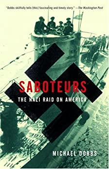 """Saboteurs: The Nazi Raid on America (English Edition)"",作者:[Michael Dobbs]"