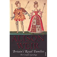 Britain's Royal Families: The Complete Genealogy (English Edition)
