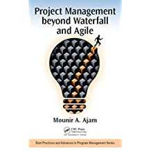 Project Management beyond Waterfall and Agile (Best Practices in Portfolio, Program, and Project Management) (English Edition)
