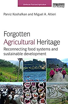 """Forgotten Agricultural Heritage: Reconnecting food systems and sustainable development (Earthscan Food and Agriculture) (English Edition)"",作者:[Koohafkan, Parviz, Altieri, Miguel A.]"