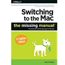 Switching to the Mac: The Missing Manual, El Capitan Edition (English Edition)