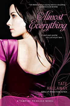 """Almost Everything: A Vampire Princess Novel (Vampire Princess of St. Paul Book 3) (English Edition)"",作者:[Hallaway, Tate]"