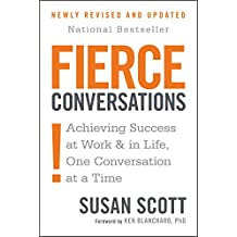 Fierce Conversations: Achieving Success at Work and in Life One Conversation at a Time (English Edition)