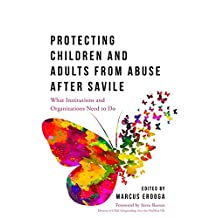 Protecting Children and Adults from Abuse After Savile: What Organisations and Institutions Need to Do (English Edition)
