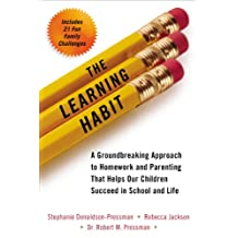 The Learning Habit: A Groundbreaking Approach to Homework and Parenting that Helps Our Children Succeed in School and Life (English Edition)