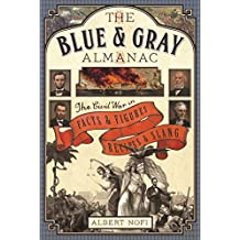 The Blue & Gray Almanac: The Civil War in Facts and Figures, Recipes and Slang (English Edition)
