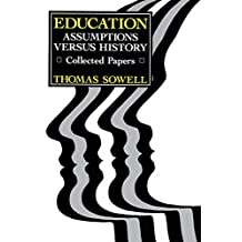Education: Assumptions versus History: Collected Papers (Hoover Institution Press Publication) (English Edition)