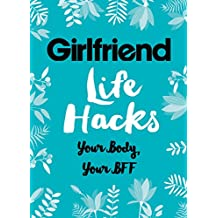 Life Hacks: Your Body, Your BFF (English Edition)