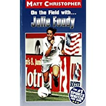 On the Field with ... Julie Foudy (Matt Christopher Sports Bio Bookshelf) (English Edition)