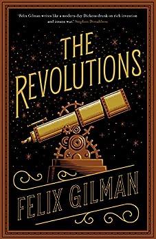 """The Revolutions (English Edition)"",作者:[Gilman, Felix]"