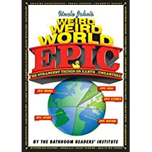 Uncle John's Weird Weird World: EPIC (Weird, Weird World) (English Edition)