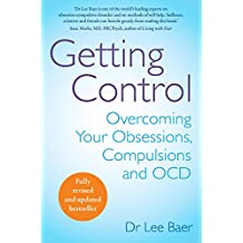 Getting Control: Overcoming Your Obsessions, Compulsions and OCD (English Edition)