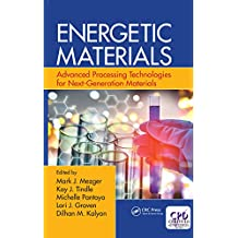 Energetic Materials: Advanced Processing Technologies for Next-Generation Materials (English Edition)