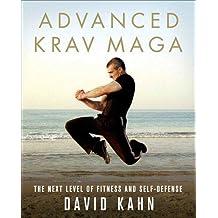 Advanced Krav Maga: The Next Level of Fitness and Self-Defense (English Edition)
