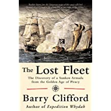 The Lost Fleet: The Discovery of a Sunken Armada from the Golden Age of Piracy (English Edition)