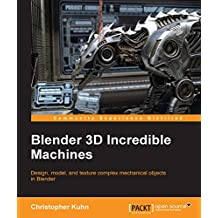 Blender 3D Incredible Machines (English Edition)