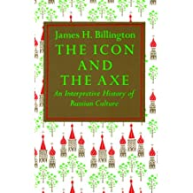 The Icon and Axe: An Interpretative History of Russian Culture (English Edition)