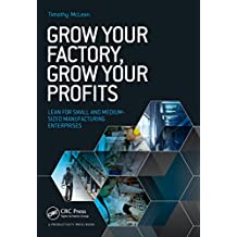 Grow Your Factory, Grow Your Profits: Lean for Small and Medium-Sized Manufacturing Enterprises (English Edition)