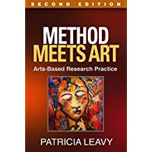 Method Meets Art, Second Edition: Arts-Based Research Practice (English Edition)