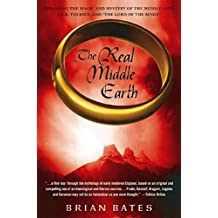 "The Real Middle Earth: Exploring the Magic and Mystery of the Middle Ages, J.R.R. Tolkien, and ""The Lord of the Rings"" (English Edition)"
