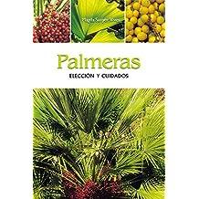 Palmeras - Elección y cuidados (Spanish Edition)