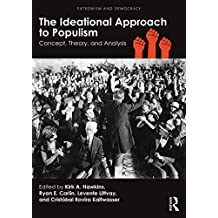The Ideational Approach to Populism: Concept, Theory, and Analysis (Extremism and Democracy Book 42) (English Edition)