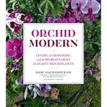 Orchid Modern: Living and Designing with the World's Most Elegant Houseplants (English Edition)
