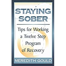 Staying Sober: Tips for Working a Twelve Step Program of Recovery (English Edition)