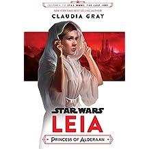 Star Wars: Leia, Princess of Alderaan (Star Wars: Journey to Star Wars: The Last Jedi) (English Edition)