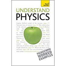 Understand Physics: Teach Yourself: A complete introduction (English Edition)