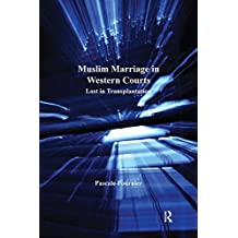Muslim Marriage in Western Courts: Lost in Transplantation (Cultural Diversity and Law) (English Edition)