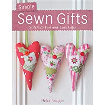 Simple Sewn Gifts: Stitch 25 Fast and Easy Gifts (English Edition)