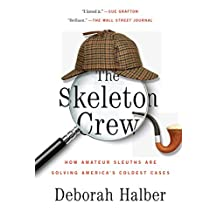 The Skeleton Crew: How Amateur Sleuths Are Solving America's Coldest Cases (English Edition)