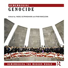 Remembering Genocide (Remembering the Modern World) (English Edition)