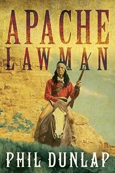 """Apache Lawman (U.S. Marshal Piedmont Kelly Book 4) (English Edition)"",作者:[Dunlap, Phil]"