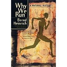 Why We Run: A Natural History (English Edition)
