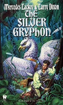 """""""The Silver Gryphon (Mage Wars Book 3) (English Edition)"""",作者:[Lackey, Mercedes, Dixon, Larry]"""